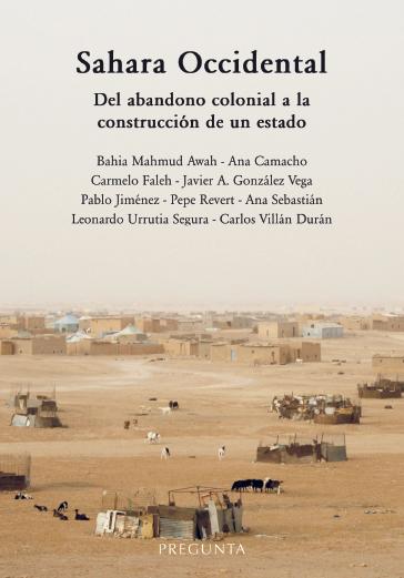 """Resultado de imagen de """"Sahara Occidental. Del abandono colonial a la construcción de un Estado"""""""