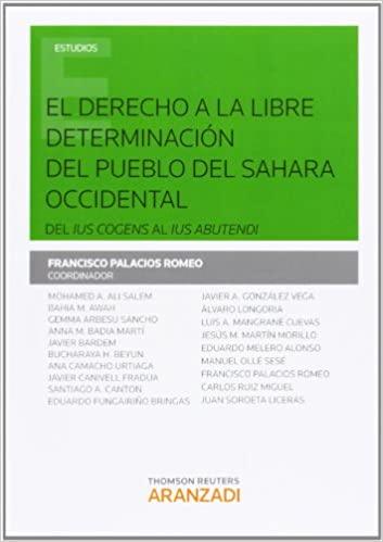 """El derecho a la libre determinación del pueblo del Sahara occidental Del """"ius cogens"""" al """"ius abutendi"""""""